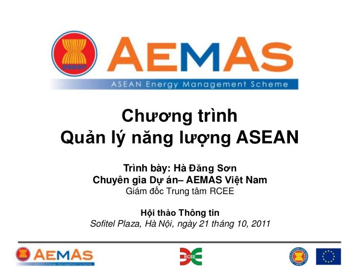 Chƣơng trìnhQuản lý năng lƣợng ASEAN        Trình bày: Hà Đăng Sơn   Chuyên gia Dự án– AEMAS Việt Nam          Giám đốc Tr...
