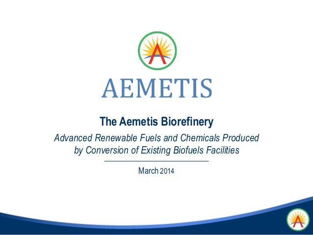 Aemetis Corporate Presentation - 2014