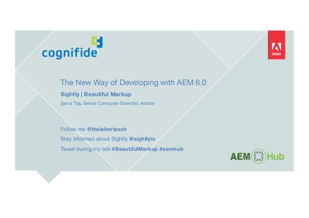 The New Way of Developing with AEM 6.0 | Sightly | Beautiful Markup