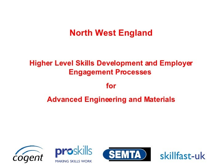 North West England Higher Level Skills Development and Employer Engagement Processes  for Advanced Engineering and Materials