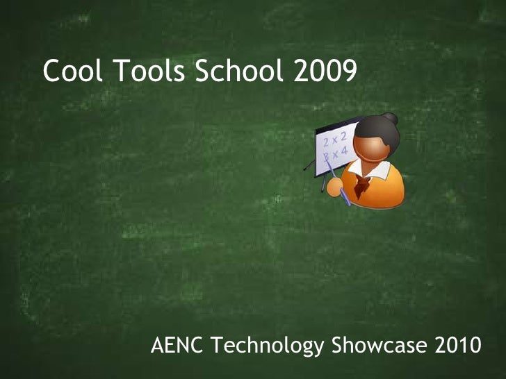 Cool Tools School 2010<br />AENC Technology Showcase 2010<br />