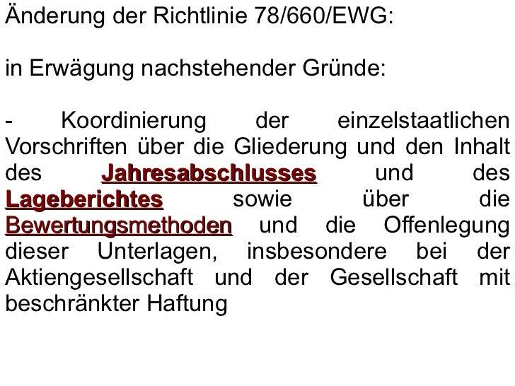 Änderung der Richtlinie 78/660/EWG:in Erwägung nachstehender Gründe:-    Koordinierung      der    einzelstaatlichenVorsch...
