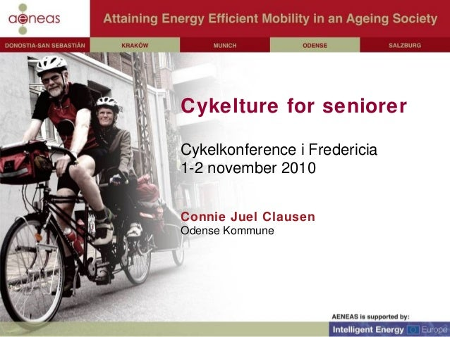 Cykelture for seniorer Cykelkonference i Fredericia 1-2 november 2010 Connie Juel Clausen Odense Kommune