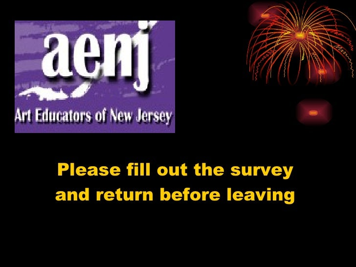 Please fill out the survey and return before leaving