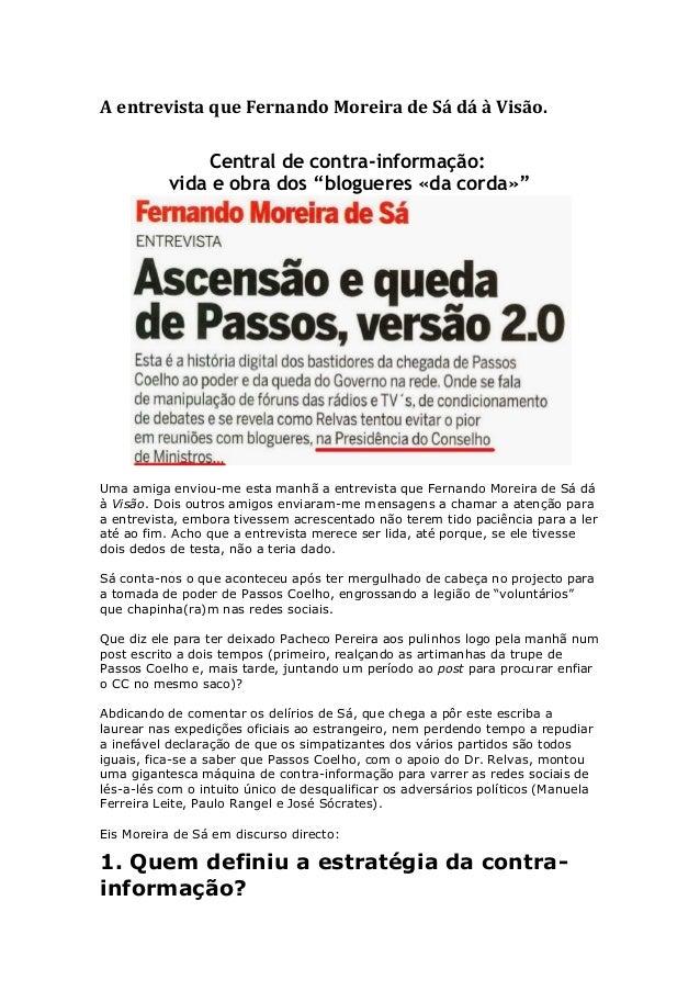 """A entrevista que Fernando Moreira de Sá dá à Visão. Central de contra-informação: vida e obra dos """"blogueres «da corda»"""" U..."""