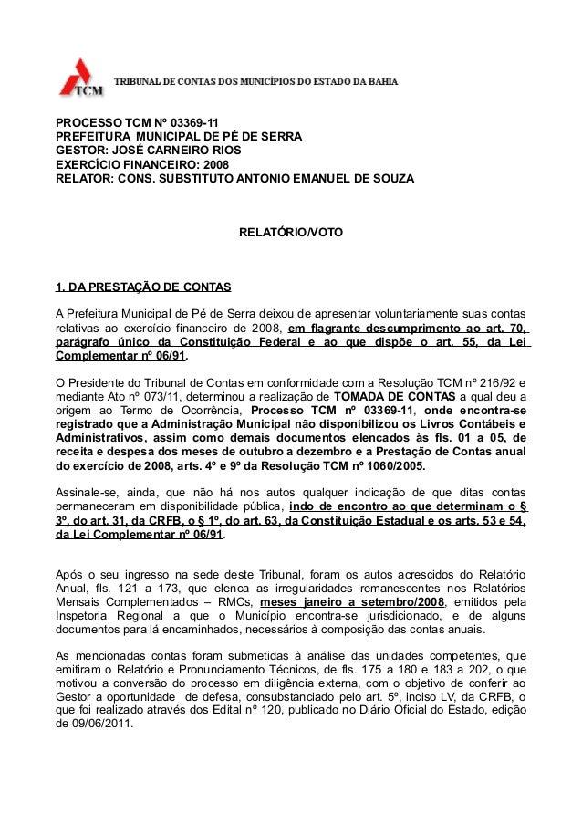 PROCESSO TCM Nº 03369-11PREFEITURA MUNICIPAL DE PÉ DE SERRAGESTOR: JOSÉ CARNEIRO RIOSEXERCÍCIO FINANCEIRO: 2008RELATOR: CO...