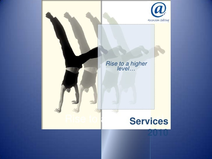 Rise to a higher level…<br />Services 2010<br />Rise to a higher level<br />