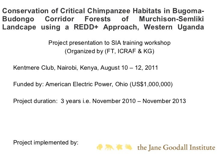 Conservation of Critical Chimpanzee Habitats in Bugoma-Budongo Corridor Forests of Murchison-Semliki Landcape using a REDD...