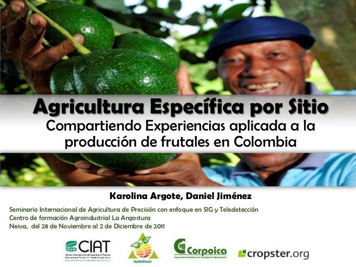 Agricultura Específica por Sitio            Compartiendo Experiencias aplicada a la              producción de frutales en...