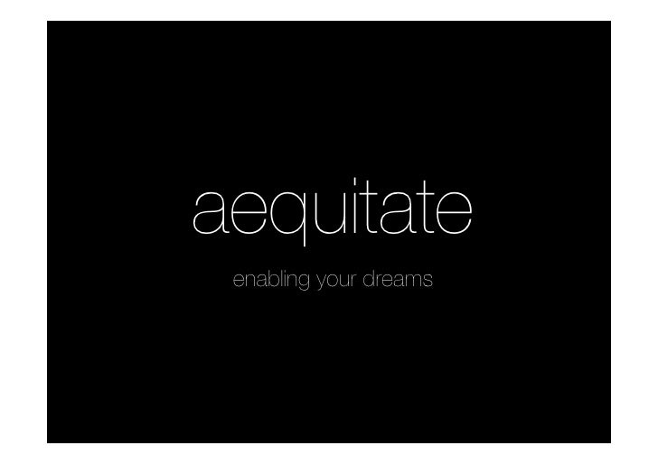 aequitate  enabling your dreams