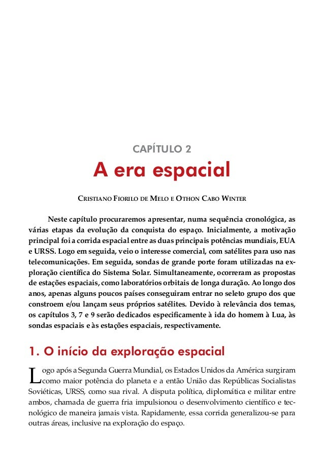 CAPÍTULO 2  A era espacial Cristiano Fiorilo de Melo e Othon Cabo Winter Neste capítulo procuraremos apresentar, numa sequ...