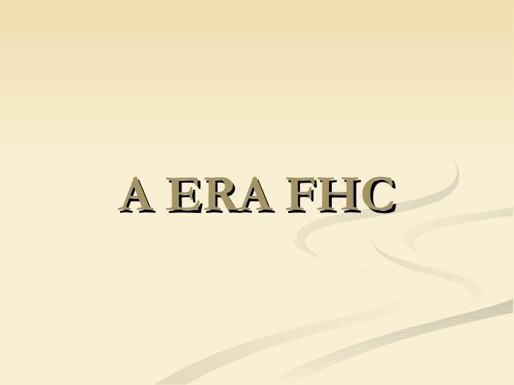 A ERA FHC
