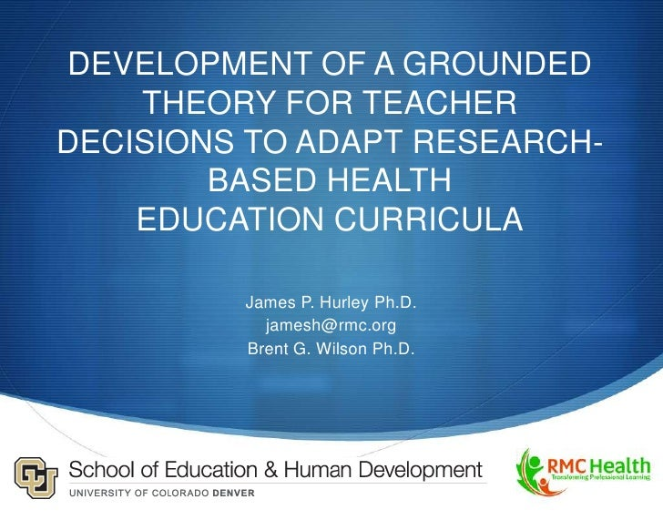 DEVELOPMENT OF A GROUNDED    THEORY FOR TEACHERDECISIONS TO ADAPT RESEARCH-        BASED HEALTH    EDUCATION CURRICULA    ...
