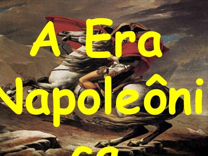 A Era Napoleônica<br />