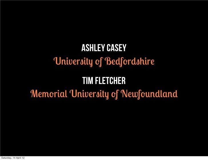 ashley casey                             University of Bedfordshire                                   Tim Fletcher        ...
