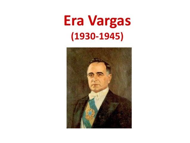 Era Vargas(1930-1945)