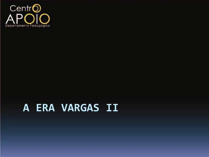 www.CentroApoio.com -História - A Era Vargas - Parte 2 - Vídeo Aulas