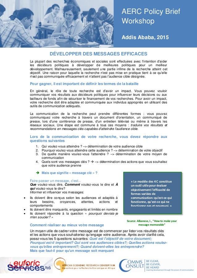 AERC Policy Brief Workshop Addis Ababa, 2015 DÉVELOPPER DES MESSAGES EFFICACES La plupart des recherches économiques et so...