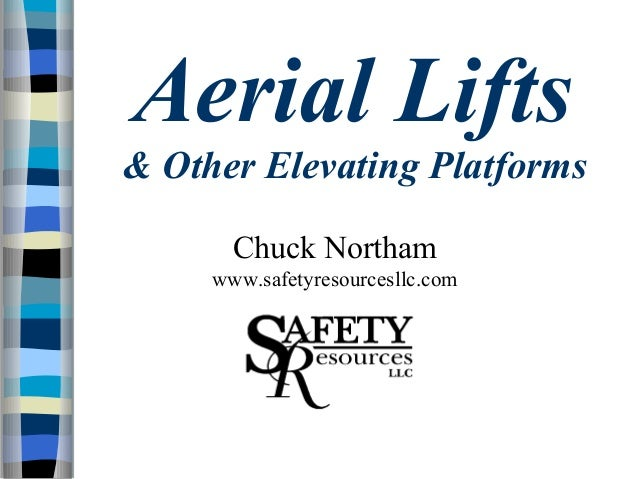 Aerial Lifts & Other Elevating Platforms Training by Safety Resource LLC