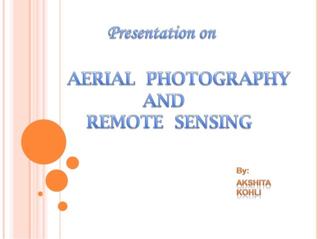 the role of remote sensing aerial The role of gis and remote sensing in vegetation change detection in coastal ecosystems coastal ecosystems are critical natural resources that managers are continuously challenged to protect.