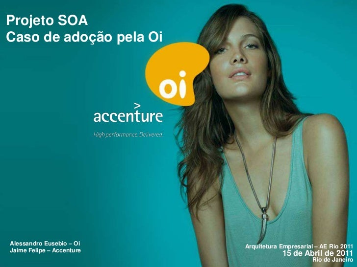 Ae rio 2011 Case Oi e Accenture - SOA