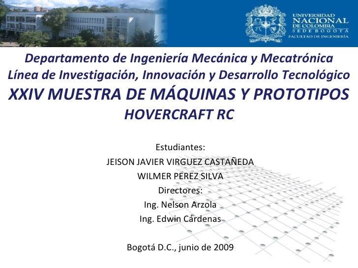 Departamento de Ingeniería Mecánica y MecatrónicaLínea de Investigación, Innovación y Desarrollo TecnológicoXXIV MUESTRA D...