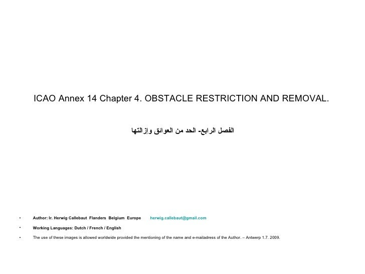 ICAO Annex 14 Chapter 4. OBSTACLE RESTRICTION AND REMOVAL.                                                           ‫الفص...