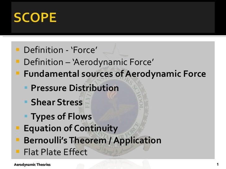<ul><li>Definition - 'Force' </li></ul><ul><li>Definition – 'Aerodynamic Force' </li></ul><ul><li>Fundamental sources of A...