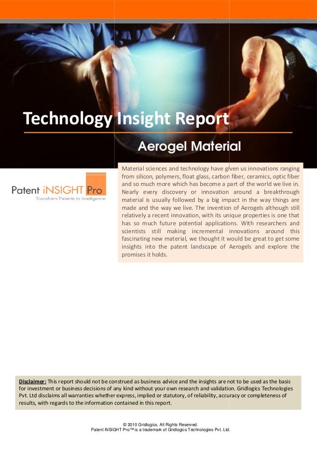 Technology Insight Report Aerogel Material Material sciences and technology have given us innovations ranging from silicon...