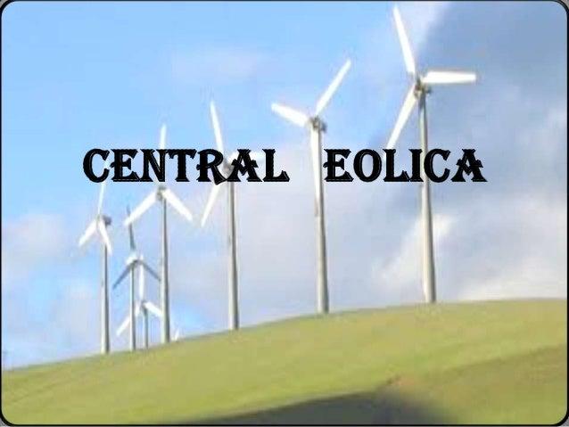 ¿Cómo se obtiene ? • La energía del viento está relacionada con el movimiento de las masas de aire que se desplazan de áre...