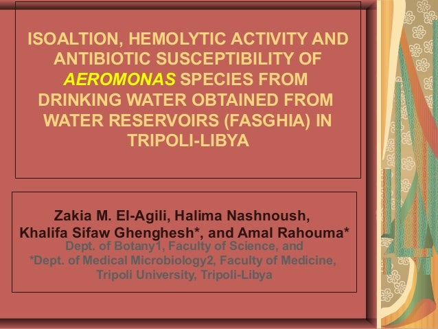 ISOALTION, HEMOLYTIC ACTIVITY AND ANTIBIOTIC SUSCEPTIBILITY OF AEROMONAS SPECIES FROM DRINKING WATER OBTAINED FROM WATER R...