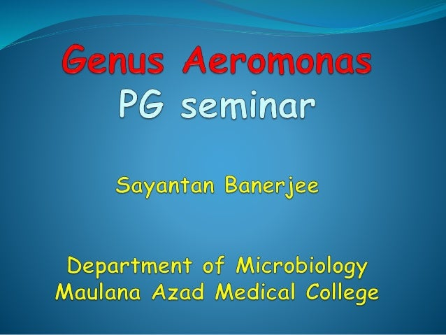 Aeromonas Postgraduate Seminar Maulana Azad Medical College Delhi