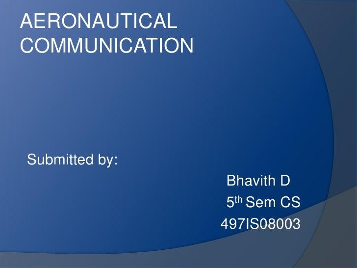 AERONAUTICAL COMMUNICATION<br /> Submitted by:<br />                                                       SHIVARAJ<br /> ...