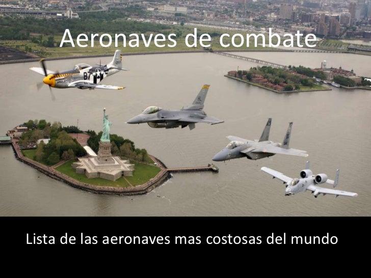 Aeronaves de combateLista de las aeronaves mas costosas del mundo