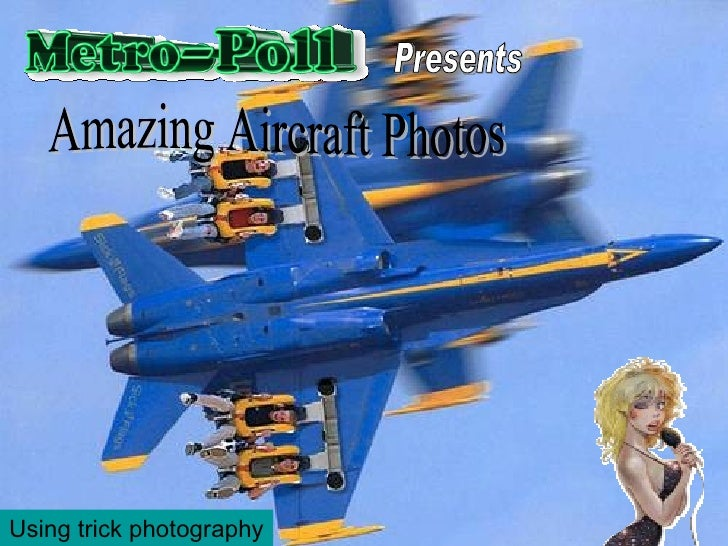 Presents Amazing Aircraft Photos Using trick photography