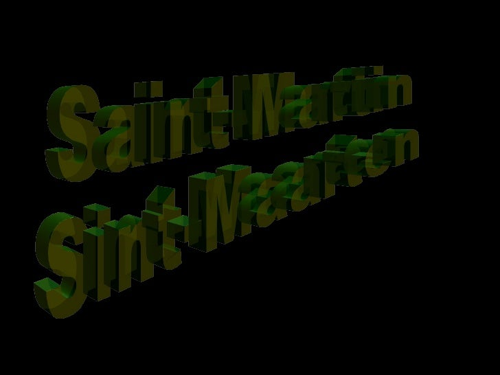 Sint-Maarten es una preciosa isla, mitad holandesa, mitad francesa,   que está situada en pleno mar Caribe, cerquita de Pu...