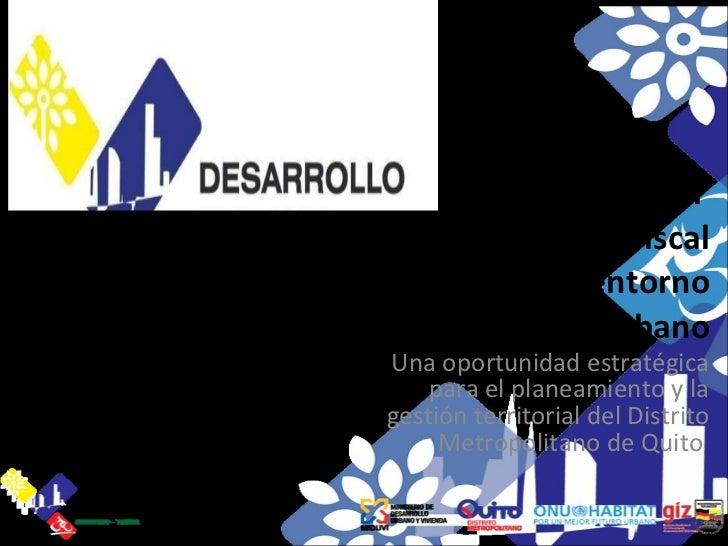 Re-Desarrollo del  Aeropuerto Mariscal Sucre y su entorno urbano Una oportunidad estratégica para el planeamiento y la ges...