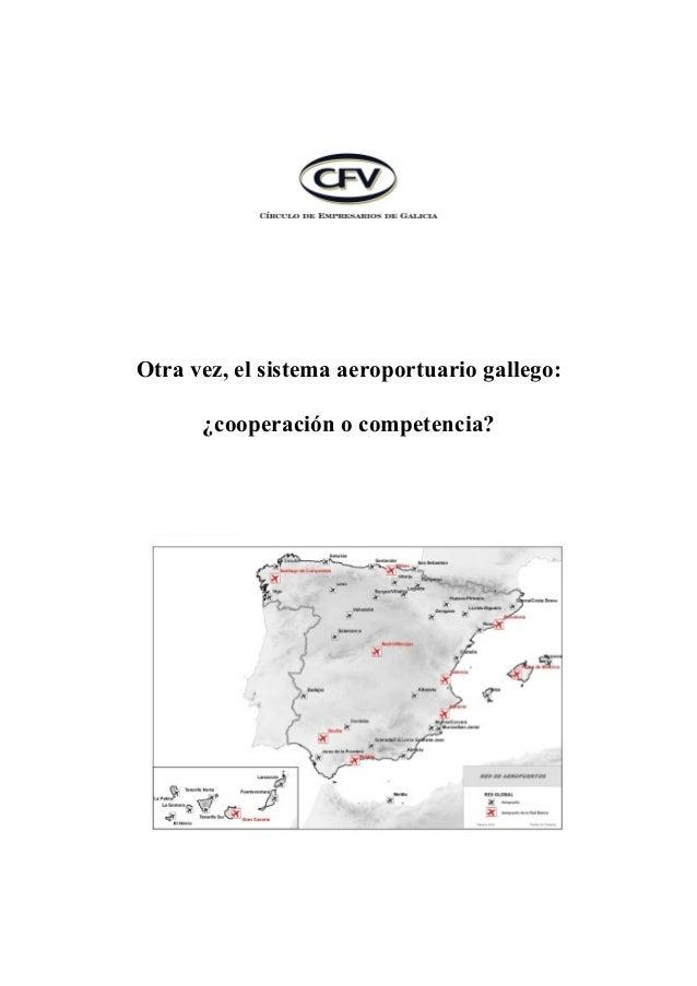 Otra vez, el sistema aeroportuario gallego:¿cooperación o competencia?
