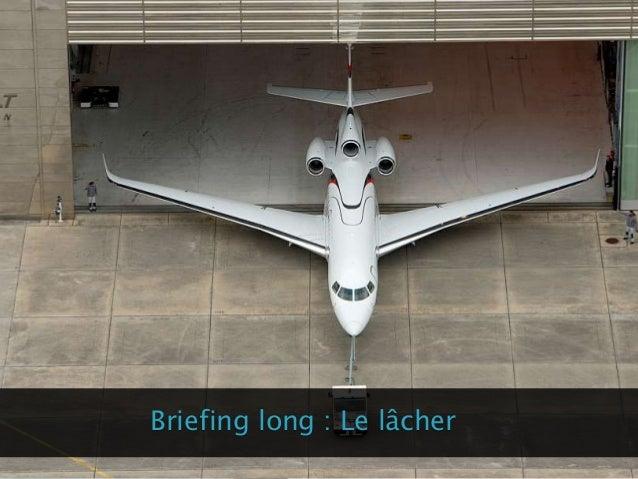 Briefing long : Le lâcher