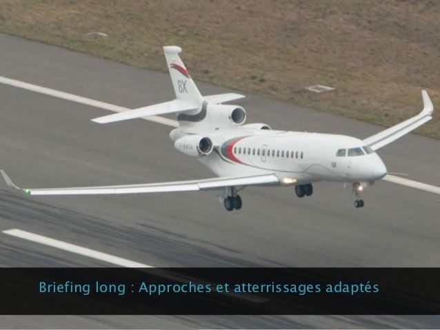 Briefing long : Approches et atterrissages adaptés
