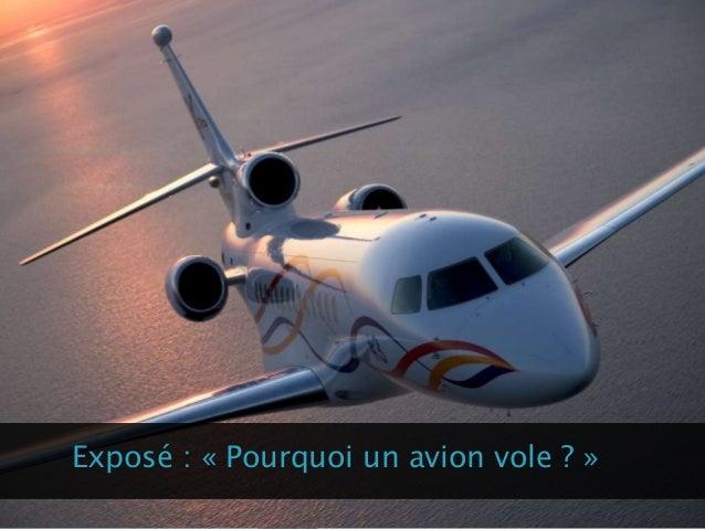 Exposé : « Pourquoi un avion vole ? »