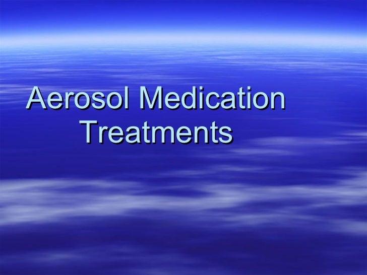 Aerosol Medication Treatments