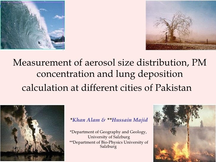 Measurement of aerosol size distribution, PM concentration and lung deposition calculation at different cities of Pakistan