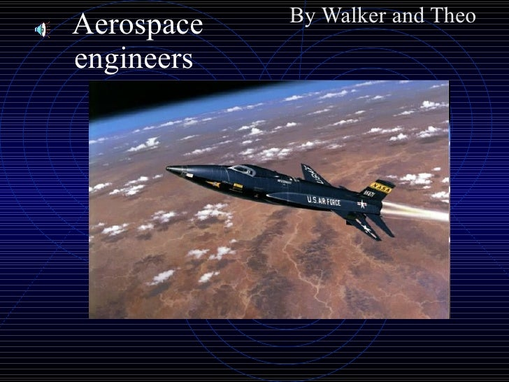 Aerospace engineers  By Walker and Theo