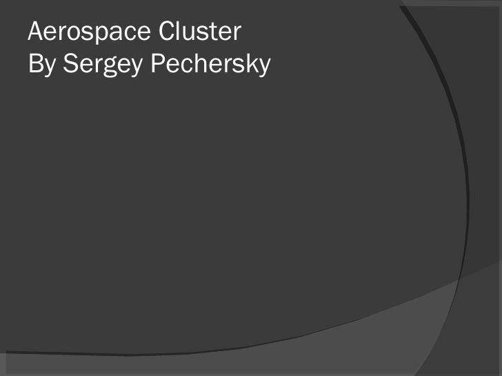Aerospace Cluster By Sergey Pechersky