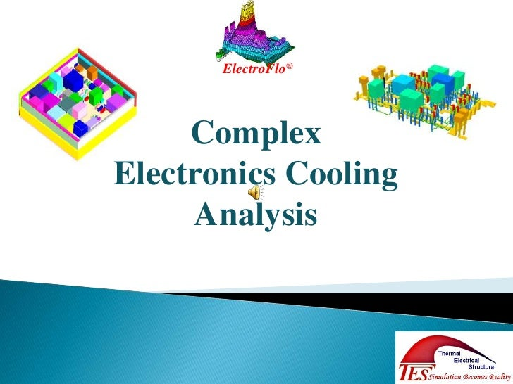 ElectroFlo®<br />Complex Electronics Cooling Analysis<br />