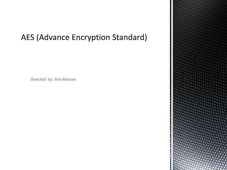 Aes (advance encryption standard)