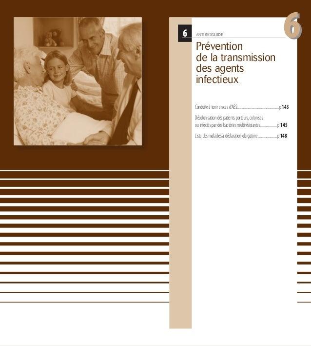 6 ANTIBIOGUIDE Prévention de la transmission des agents infectieux 66 Conduiteàtenirencasd'AES...............................