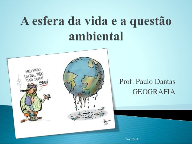 Prof. Paulo Dantas  GEOGRAFIA  Prof. Paulo