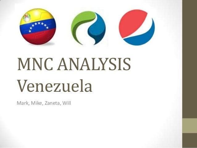 MNC ANALYSIS Venezuela Mark, Mike, Zaneta, Will